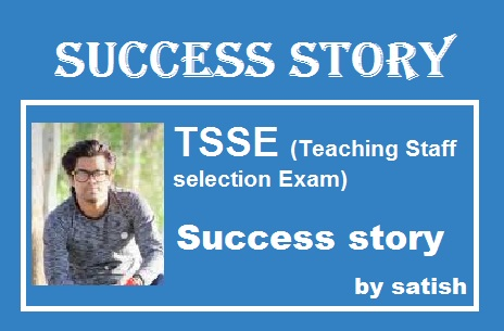 TSSE (Teaching Staff Selection Exam) Success Story by Satish Bharadwaj